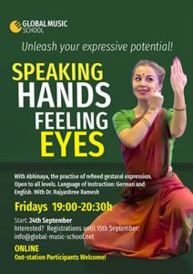 Speaking Hands Feeling EyesWith Rajyashree RameshFri 19:00-20:30Start: Sept 24Registration: Sept 15